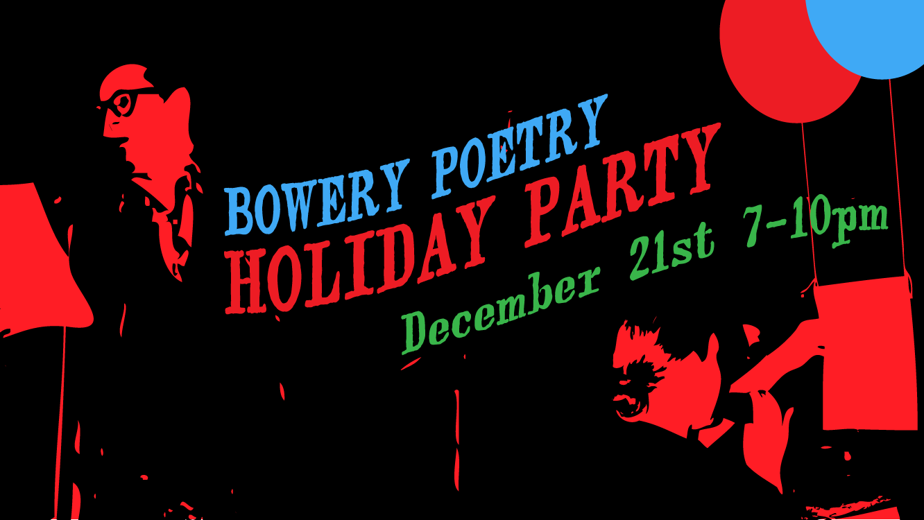 Bowery Poetry Holiday Party - Dec. 21st!